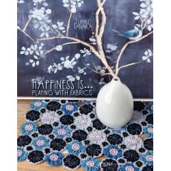 Happiness is playing with fabrics Yumiko Tanaka